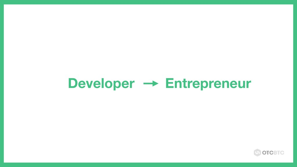 Developer Entrepreneur