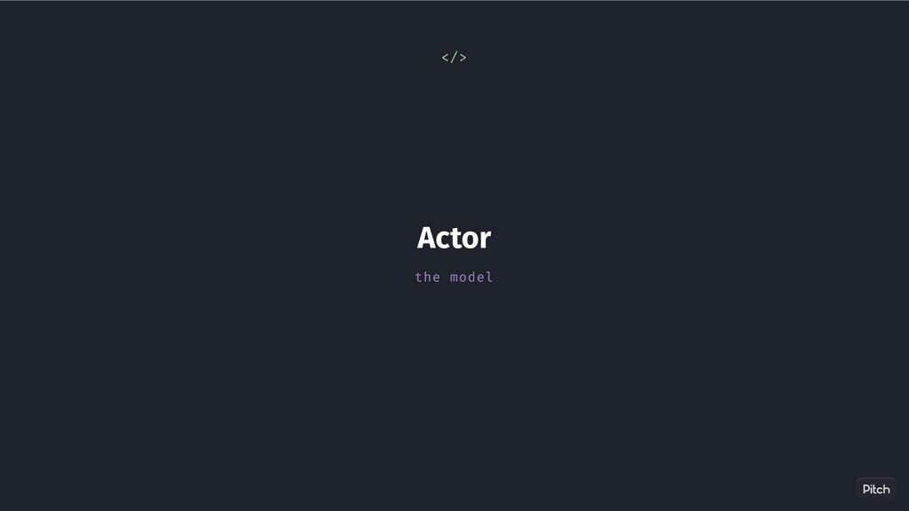 Actor the model </>