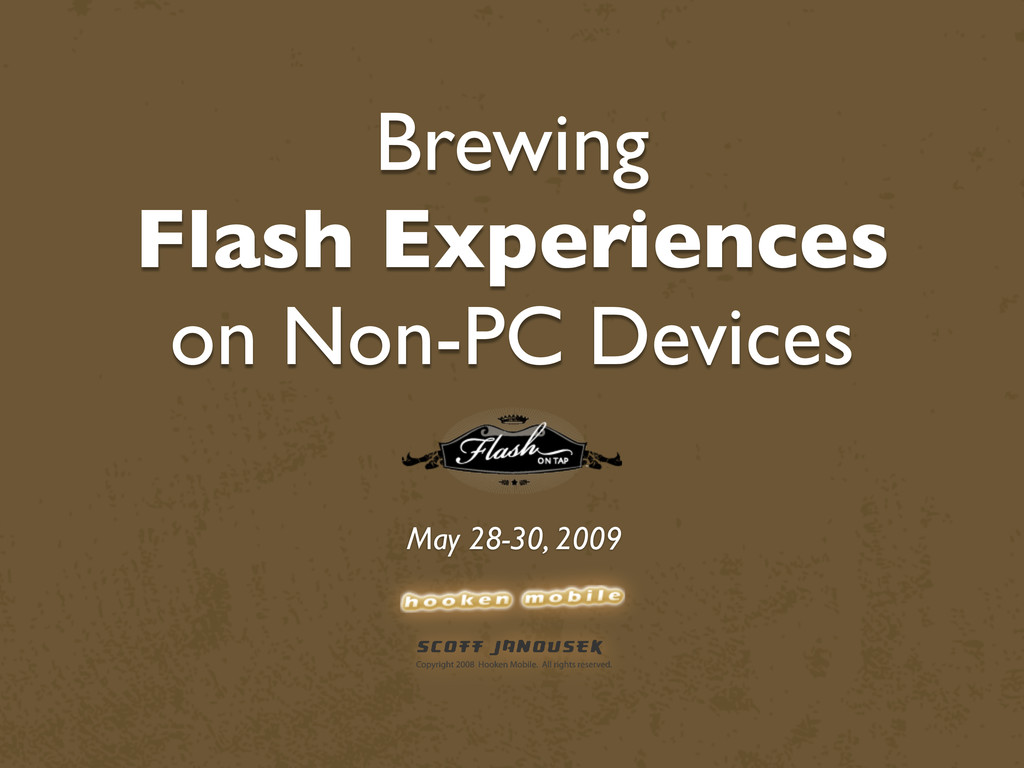 Brewing Flash Experiences on Non-PC Devices May...