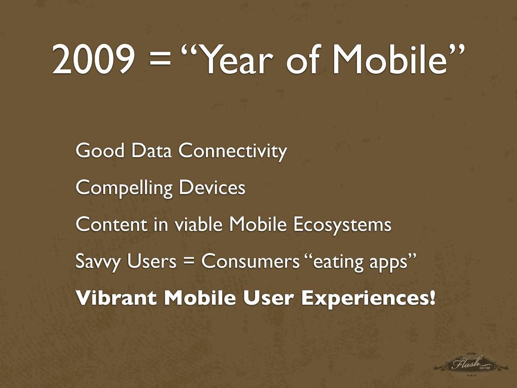 "2009 = ""Year of Mobile"" Good Data Connectivity ..."