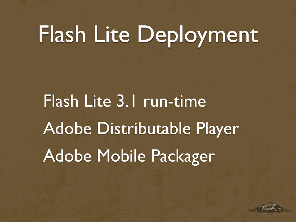 Flash Lite Deployment Flash Lite 3.1 run-time A...