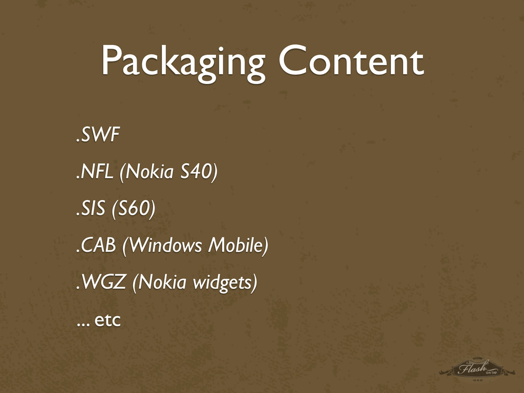Packaging Content .SWF .NFL (Nokia S40) .SIS (S...