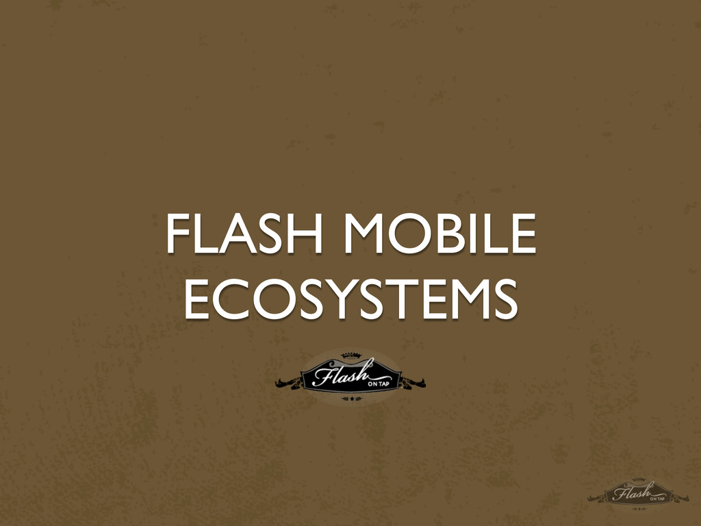 FLASH MOBILE ECOSYSTEMS