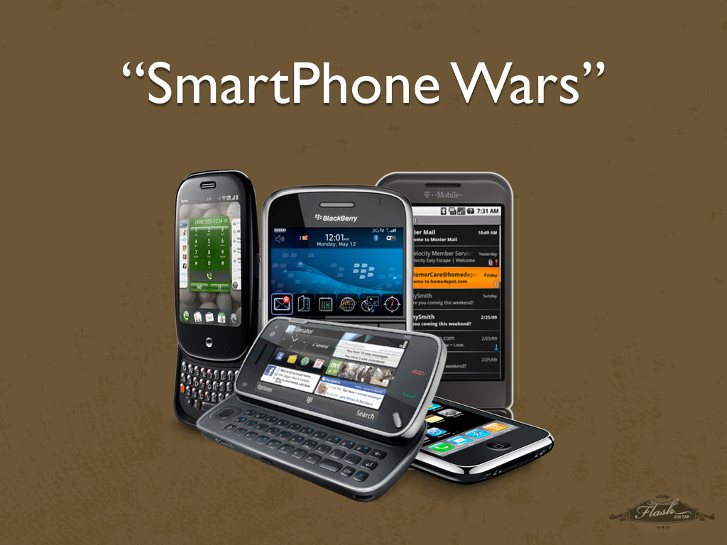 """SmartPhone Wars"""