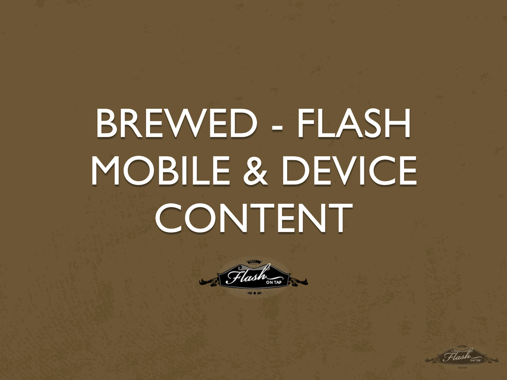 BREWED - FLASH MOBILE & DEVICE CONTENT