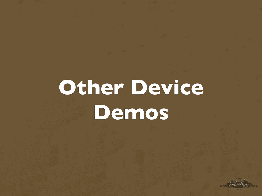 Other Device Demos