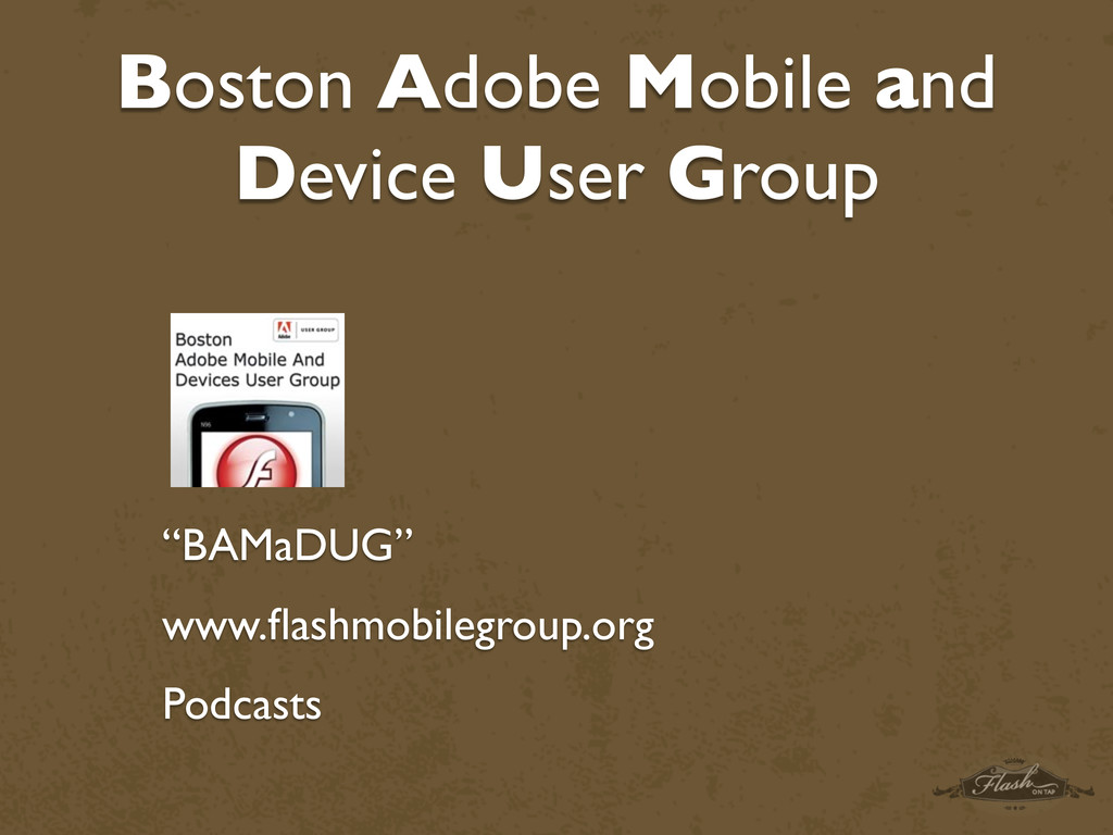 "Boston Adobe Mobile and Device User Group ""BAMa..."