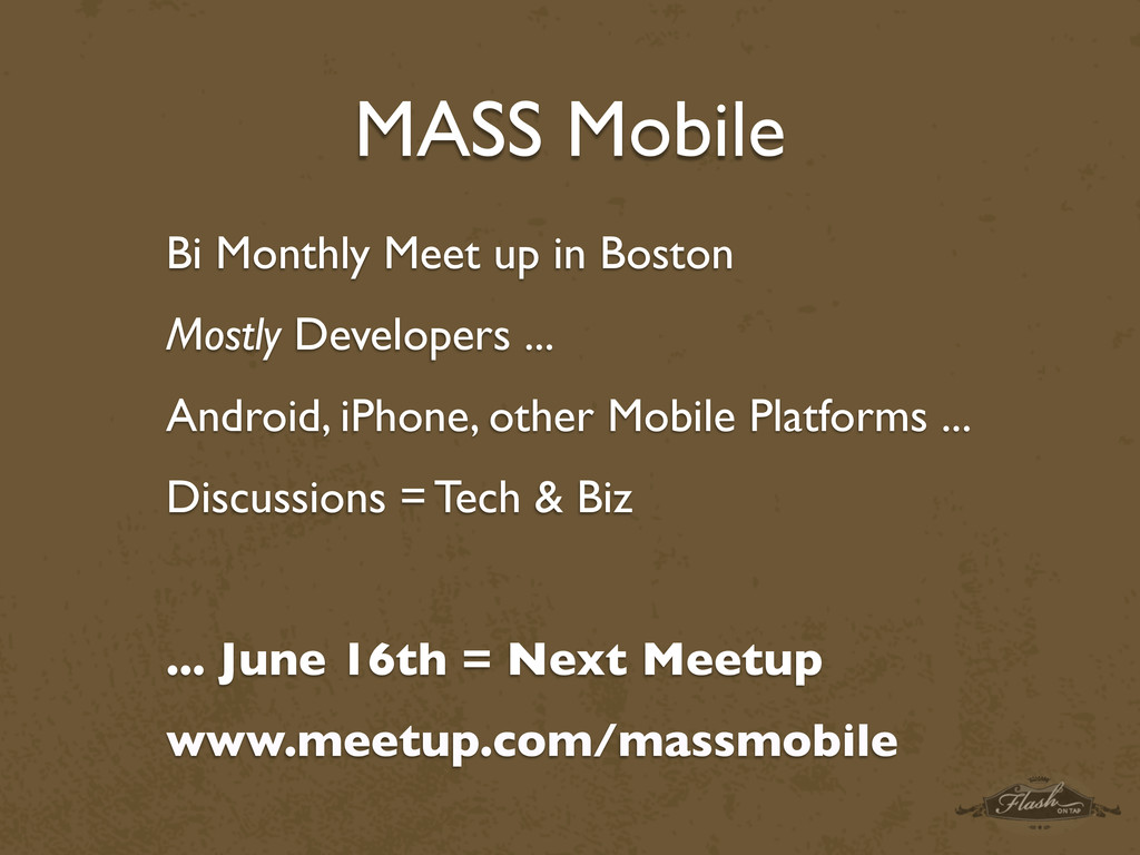 MASS Mobile Bi Monthly Meet up in Boston Mostly...
