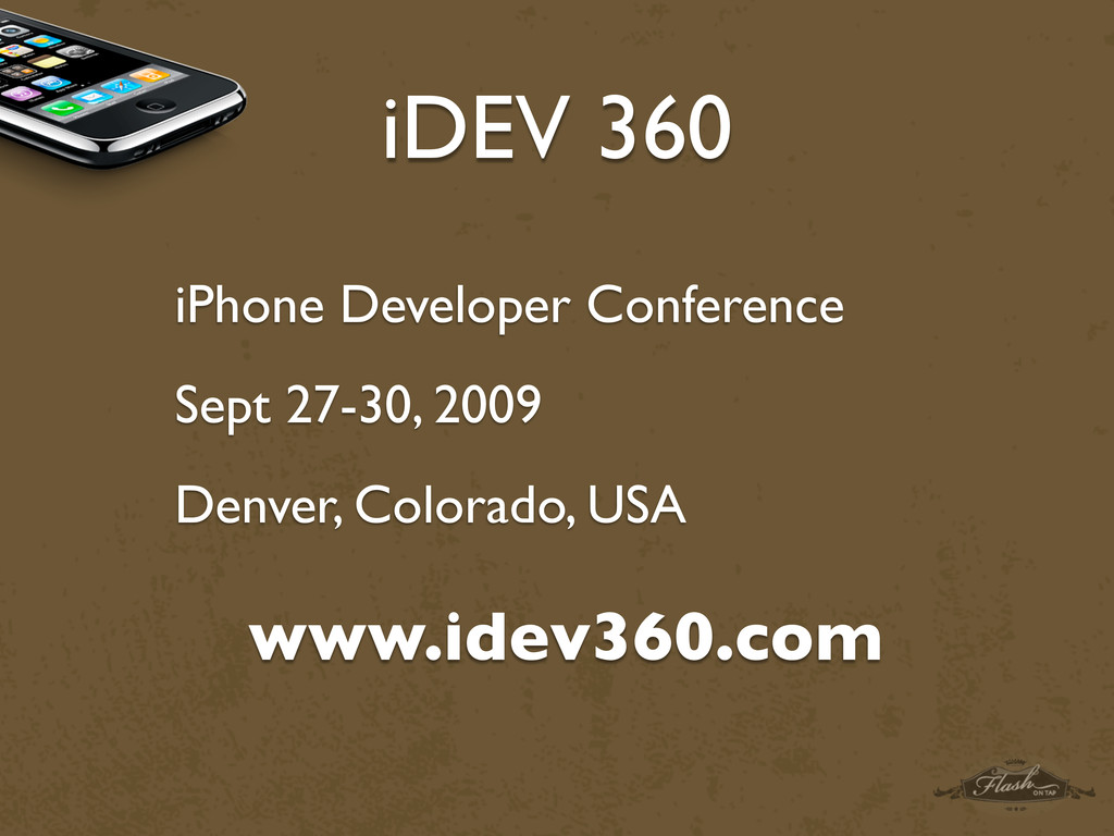 iDEV 360 iPhone Developer Conference Sept 27-30...