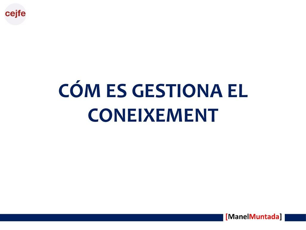 CÓM ES GESTIONA EL CONEIXEMENT