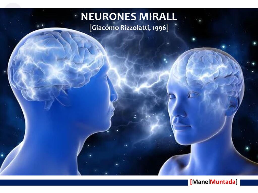 NEURONES MIRALL [Giacomo Rizzolatti, 1996]