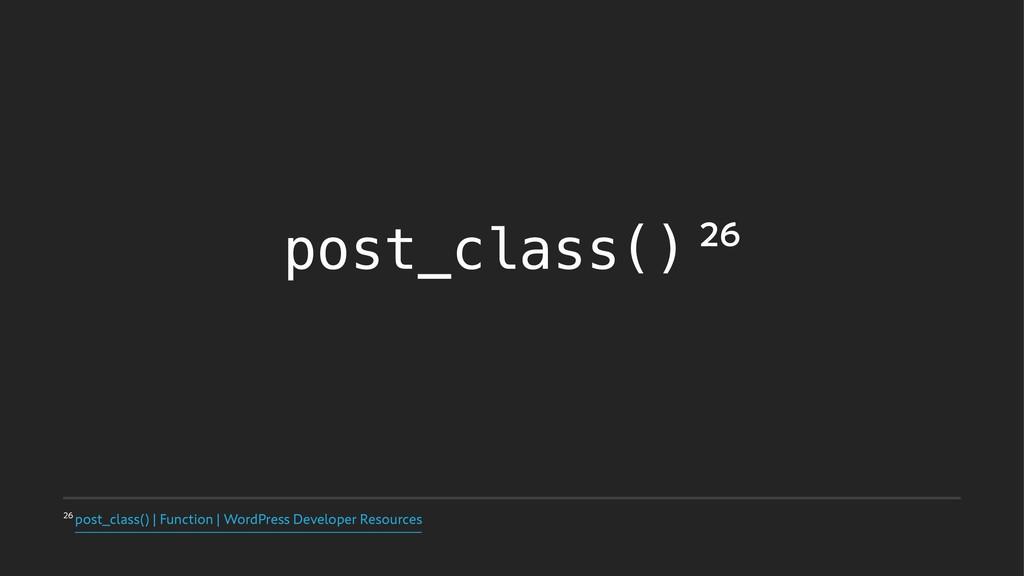 post_class() QPTU@DMBTT  c'VODUJPOc8P...