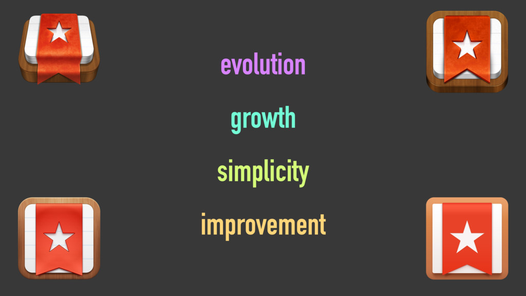 growth simplicity evolution improvement
