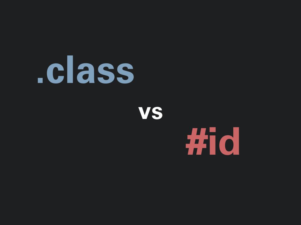 .class #id vs