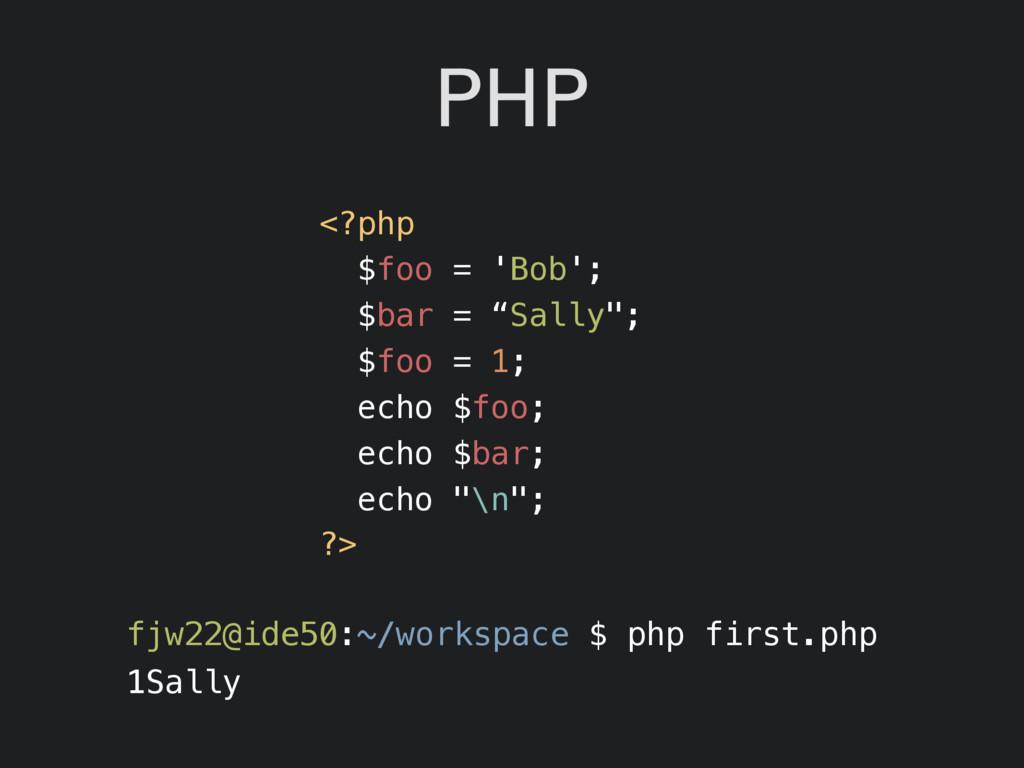 """PHP <?php $foo = 'Bob'; $bar = """"Sally""""; $foo = ..."""
