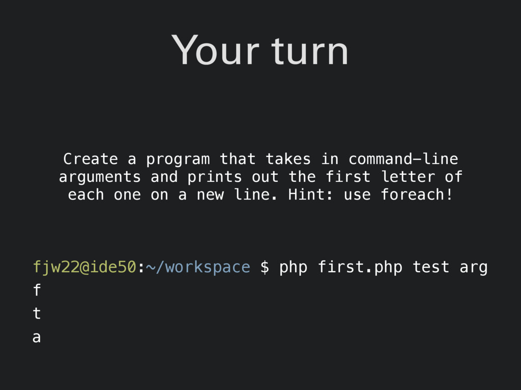 Your turn Create a program that takes in comman...
