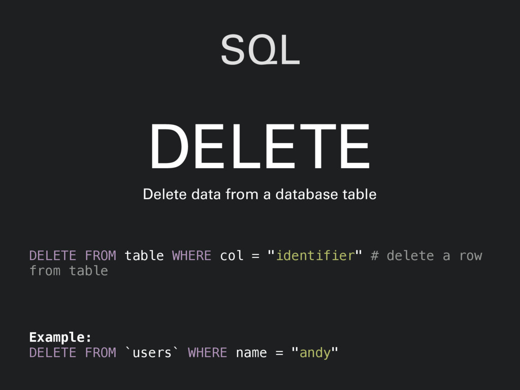 "SQL DELETE FROM table WHERE col = ""identifier"" ..."
