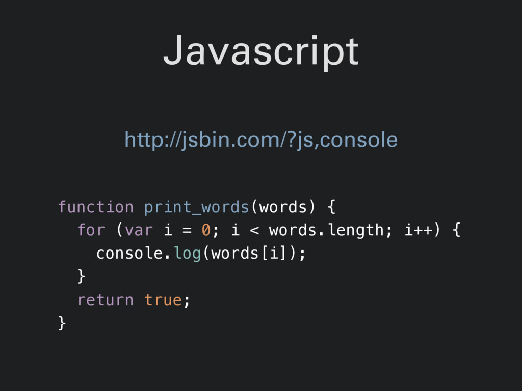 Javascript function print_words(words) { for (v...
