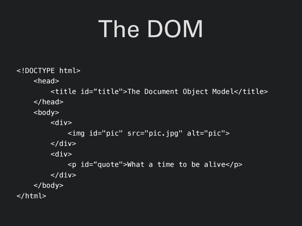 "The DOM <!DOCTYPE html> <head> <title id=""title..."