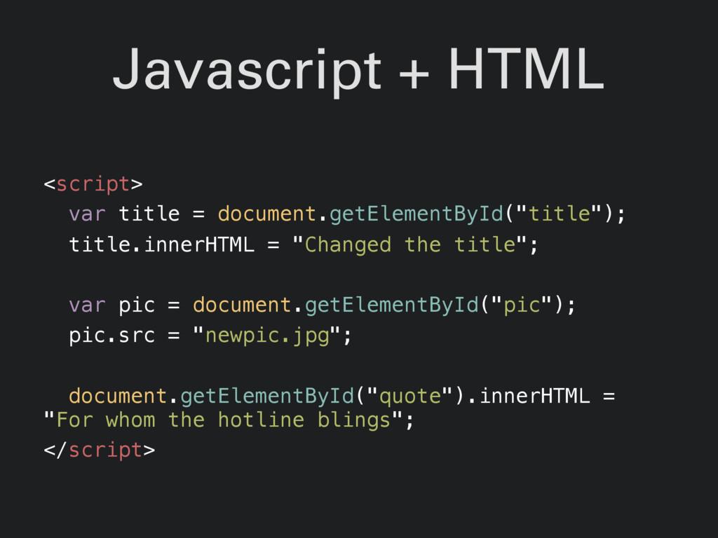 Javascript + HTML <script> var title = document...