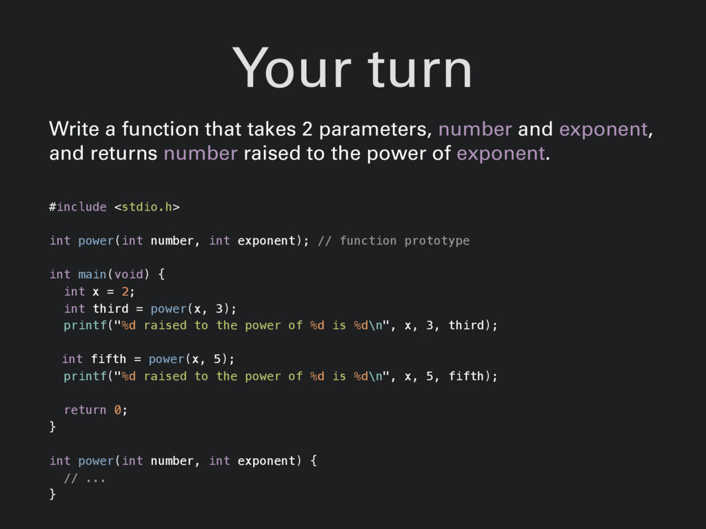 Your turn Write a function that takes 2 paramet...