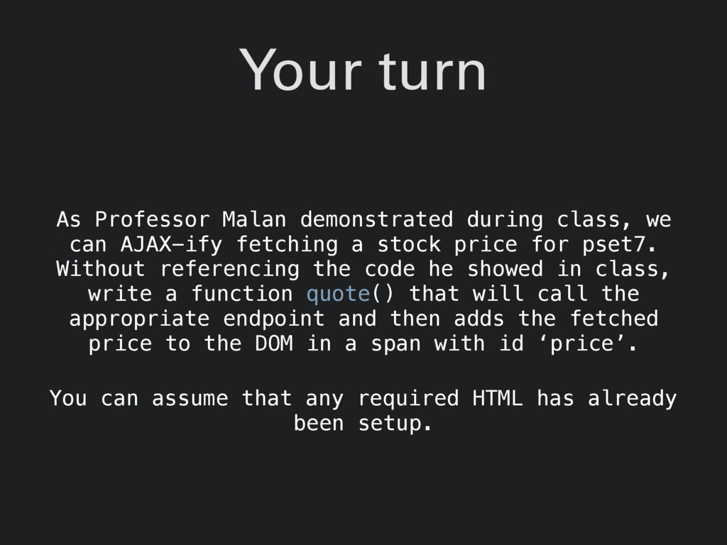 Your turn As Professor Malan demonstrated durin...