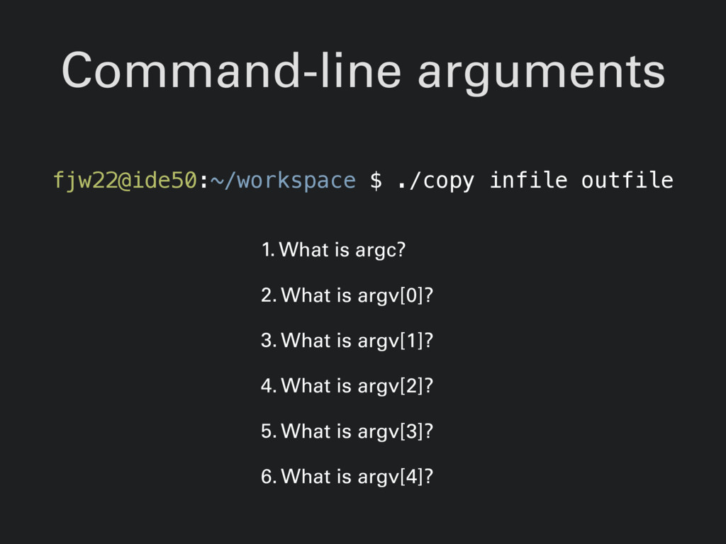 Command-line arguments fjw22@ide50:~/workspace ...