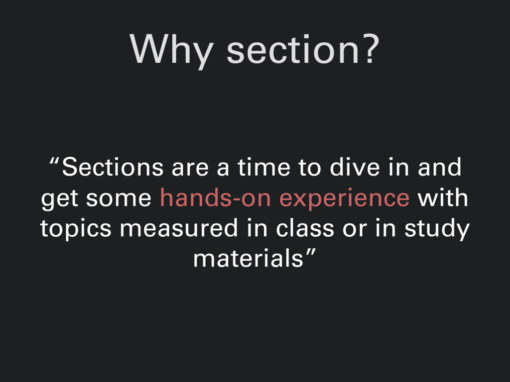 "Why section? ""Sections are a time to dive in an..."