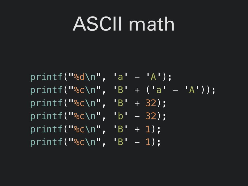 """ASCII math printf(""""%d\n"""", 'a' - 'A'); printf(""""%..."""