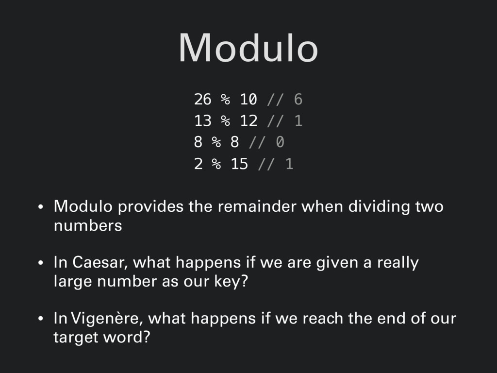 Modulo • Modulo provides the remainder when div...