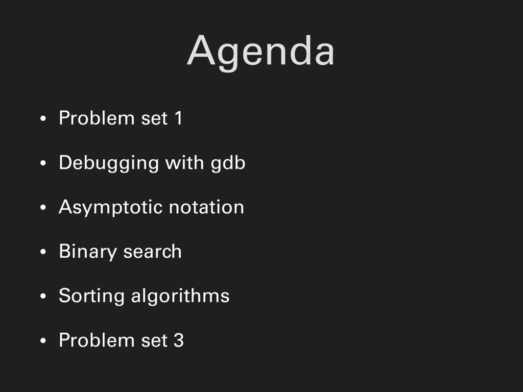 Agenda • Problem set 1 • Debugging with gdb • A...