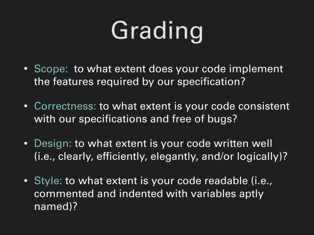 Grading • Scope: to what extent does your code ...