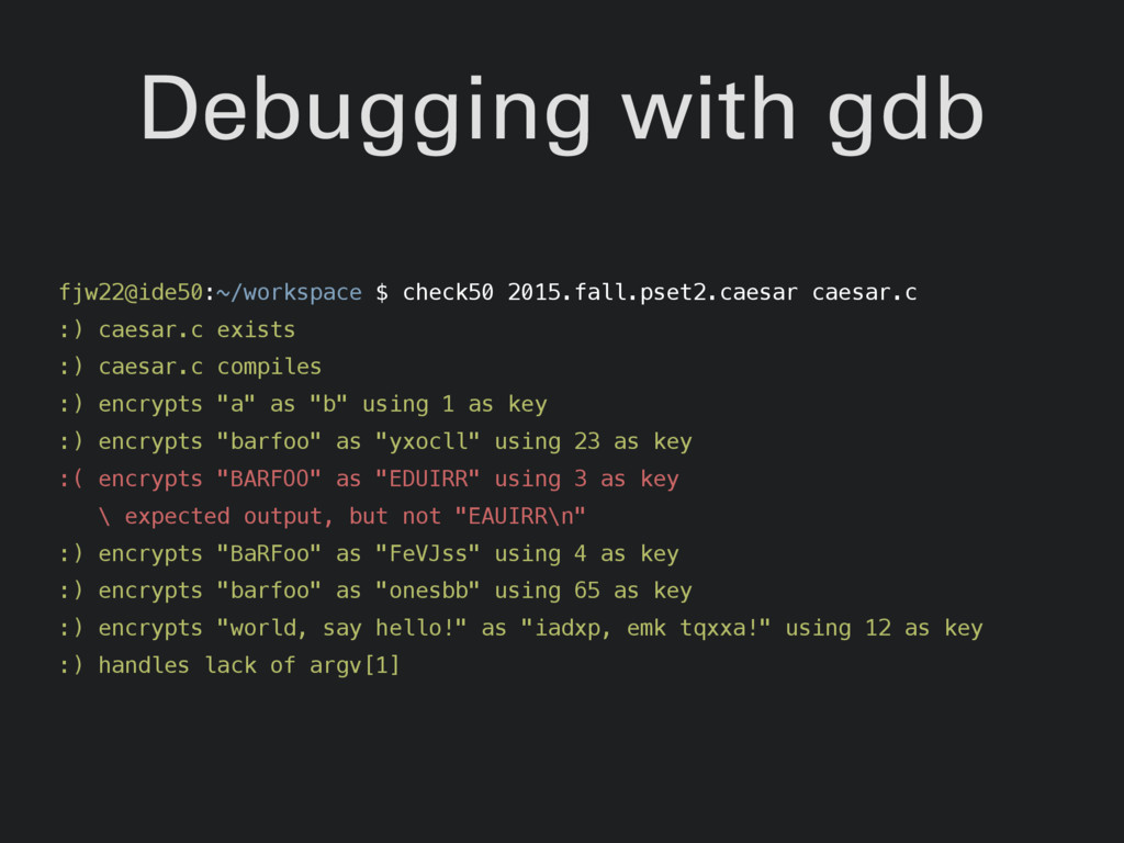 Debugging with gdb fjw22@ide50:~/workspace $ ch...