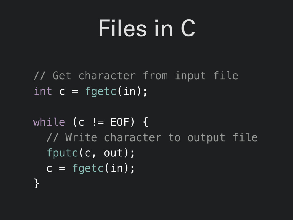 Files in C // Get character from input file int...