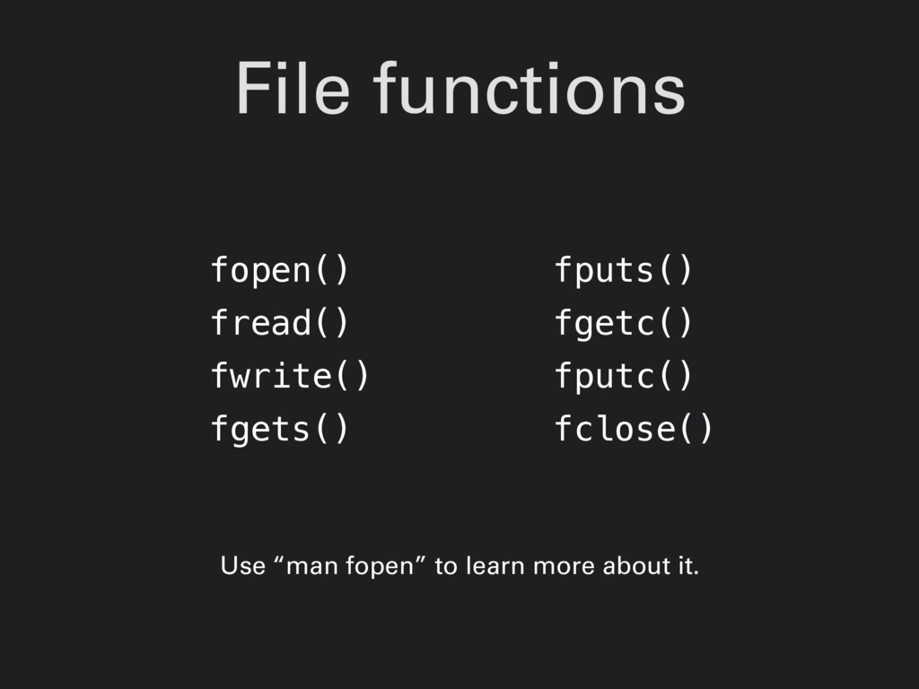 File functions fopen() fread() fwrite() fgets()...