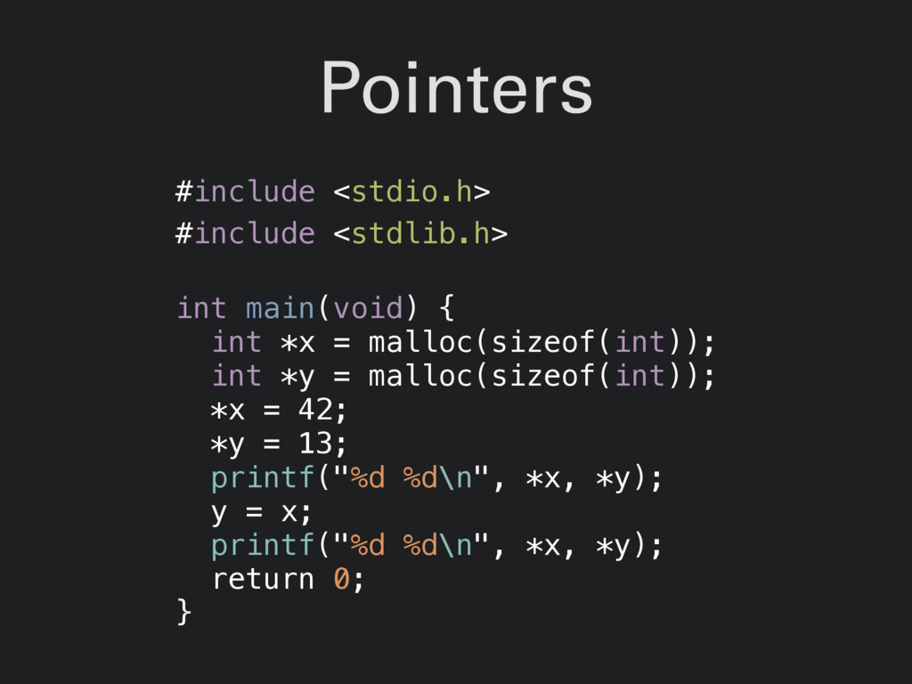 Pointers #include <stdio.h> #include <stdlib.h>...