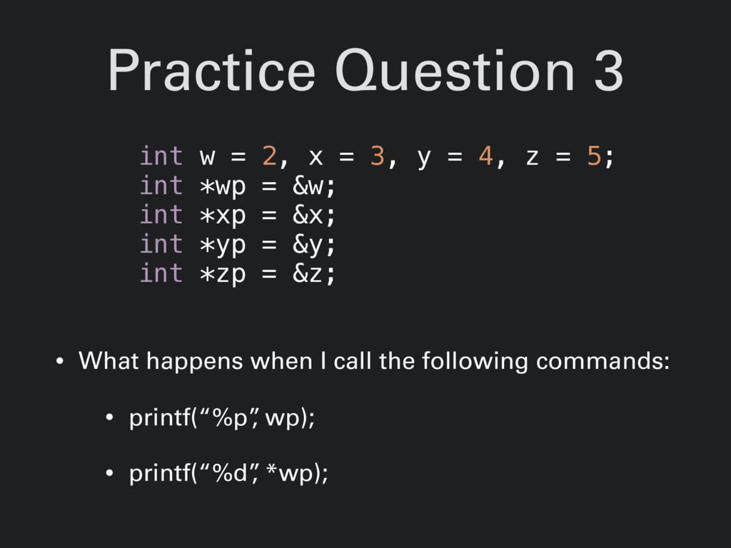 Practice Question 3 • What happens when I call ...