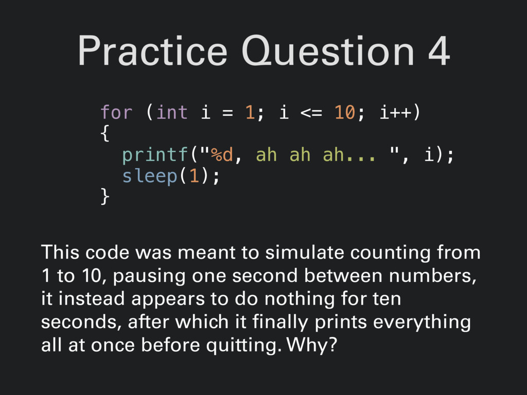 Practice Question 4 This code was meant to simu...