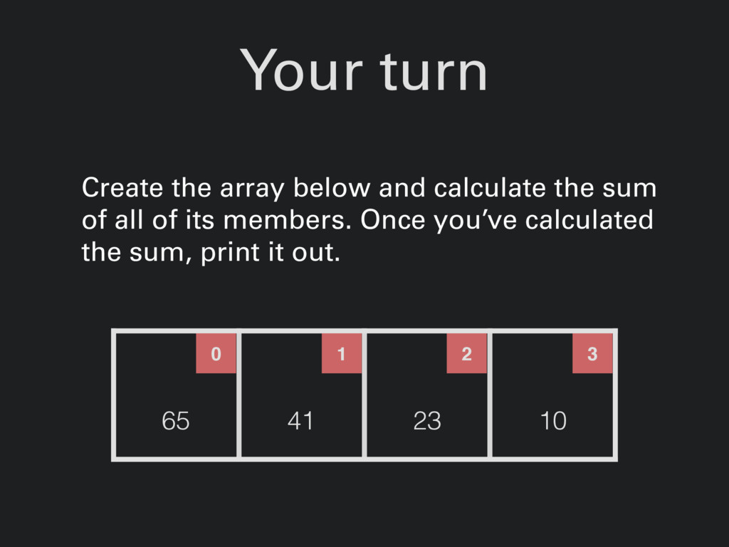 Your turn Create the array below and calculate ...