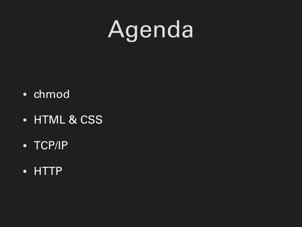Agenda • chmod • HTML & CSS • TCP/IP • HTTP