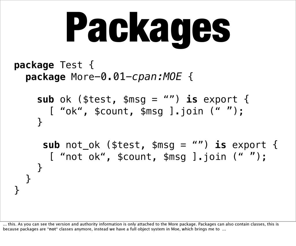 package Test { package More-0.01-cpan:MOE { sub...