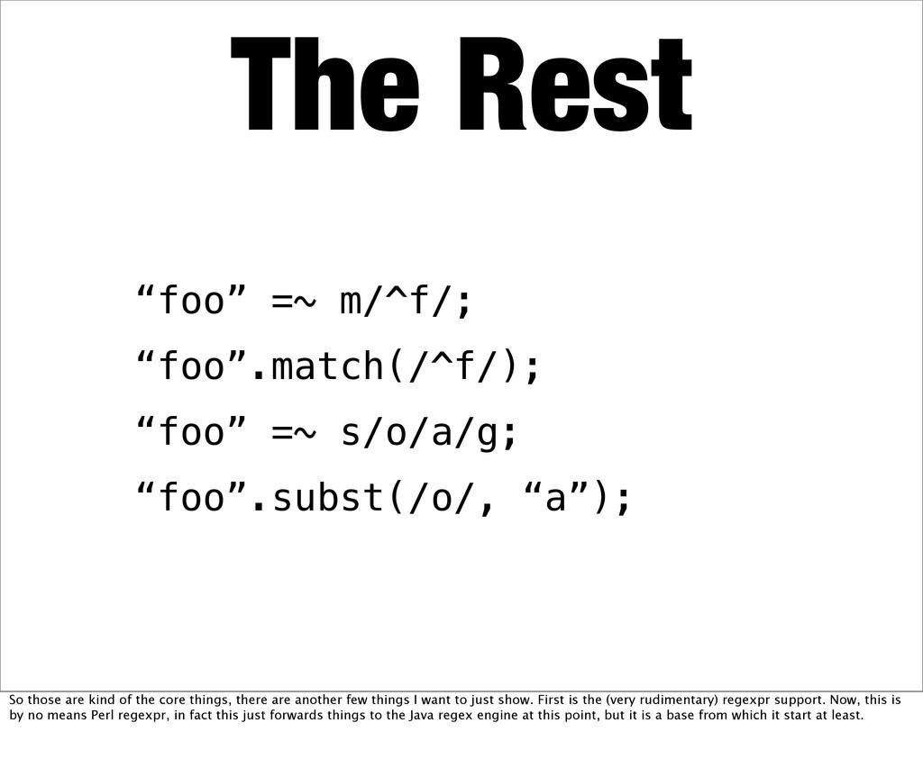"""""""foo"""" =~ m/^f/; """"foo"""".match(/^f/); """"foo"""" =~ s/o..."""