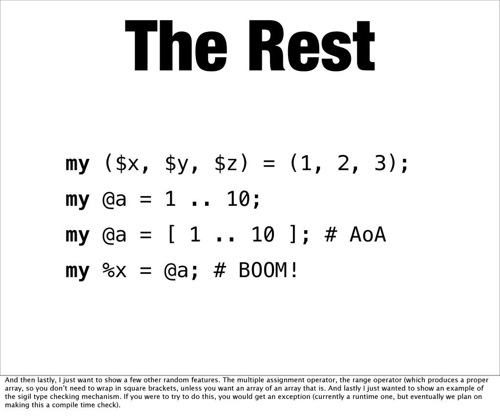 my ($x, $y, $z) = (1, 2, 3); my @a = 1 .. 10; m...