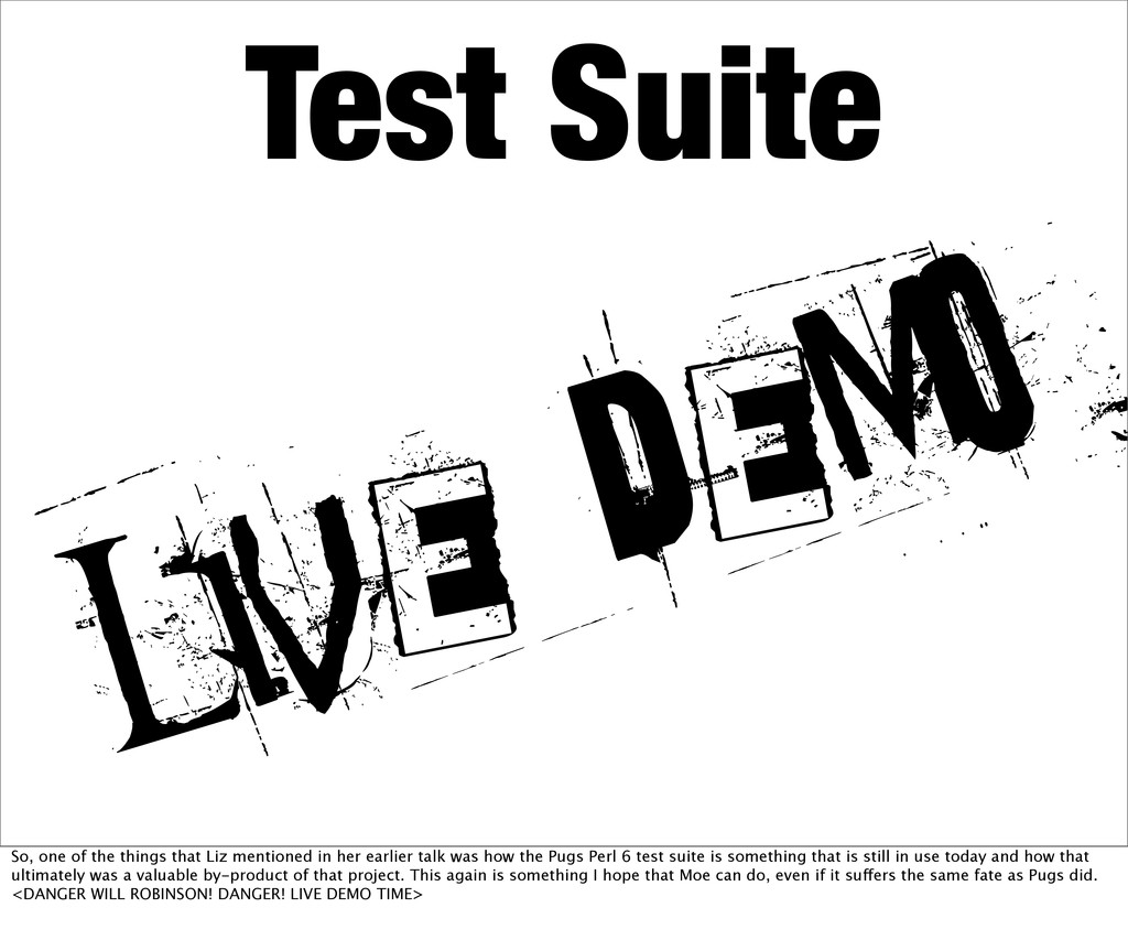 Test Suite LIVE DEMO So, one of the things that...