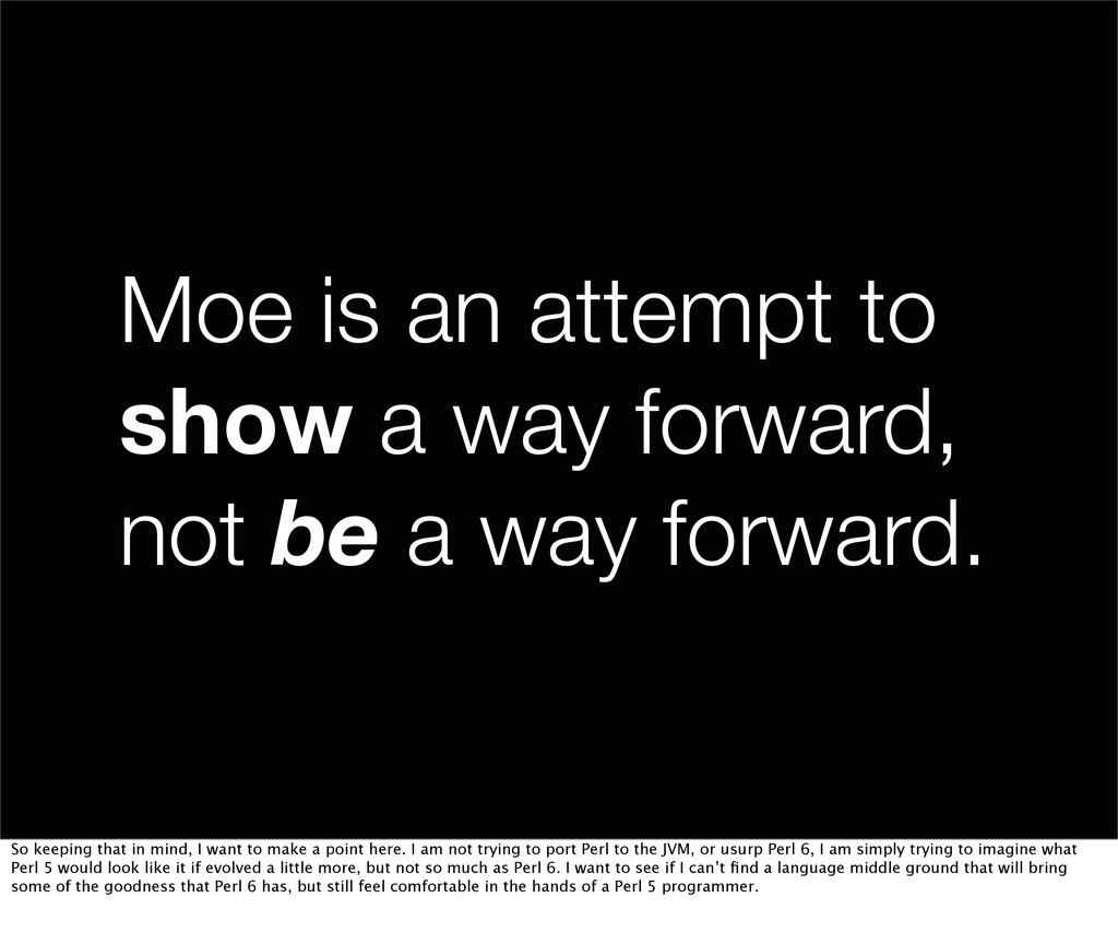 Moe is an attempt to show a way forward, not be...