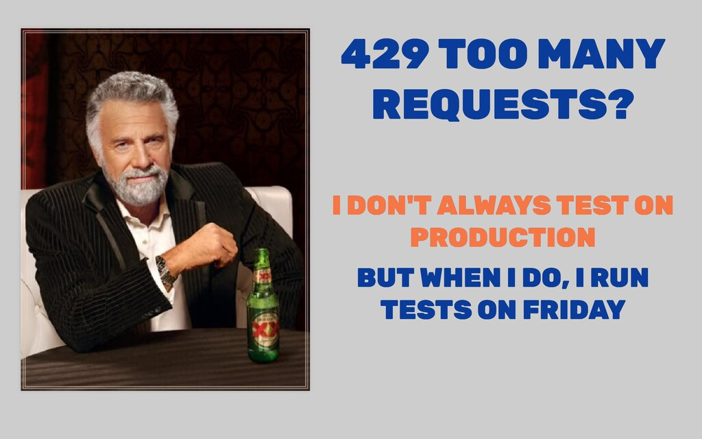 429 TOO MANY 429 TOO MANY REQUESTS? REQUESTS? I...