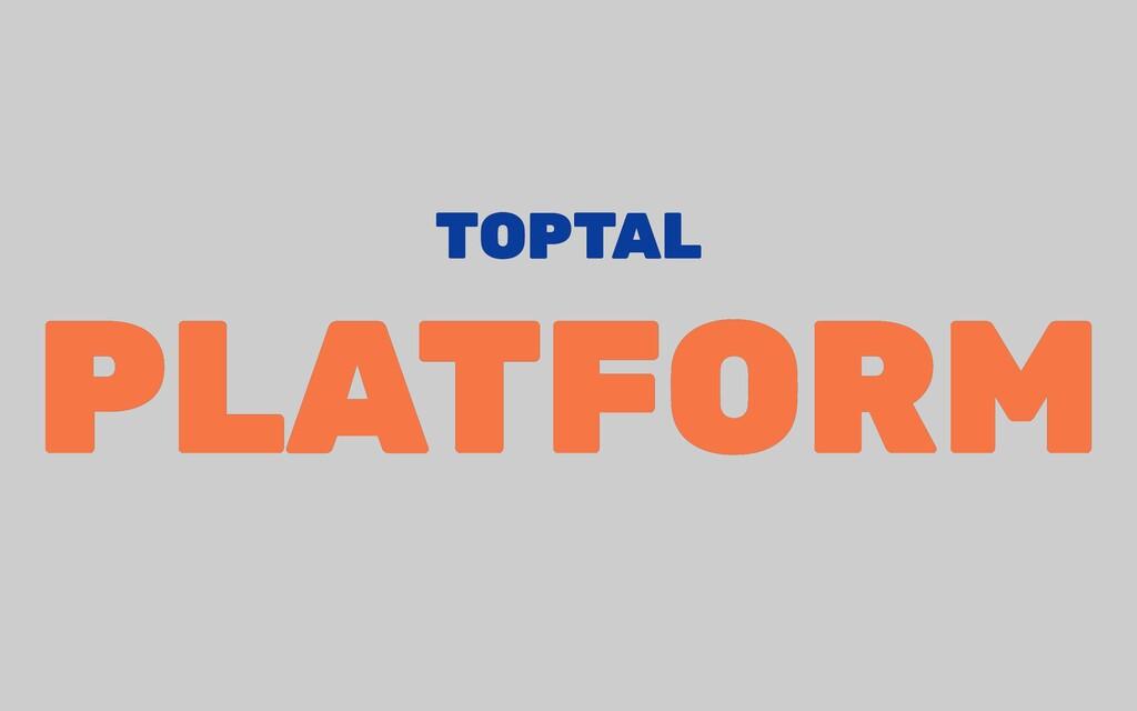TOPTAL TOPTAL PLATFORM PLATFORM