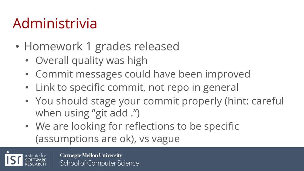 Administrivia • Homework 1 grades released • Ov...