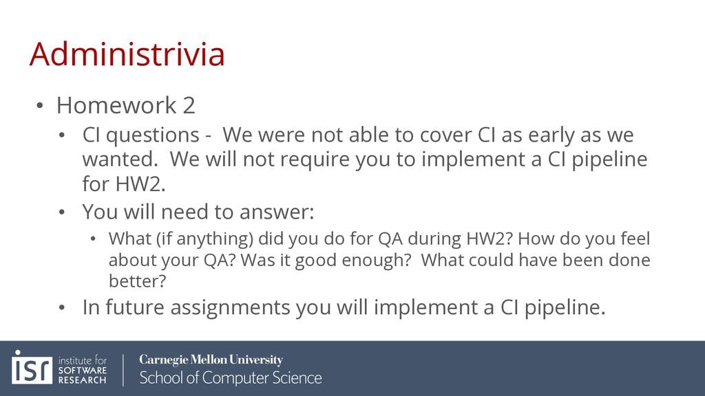 Administrivia • Homework 2 • CI questions - We ...