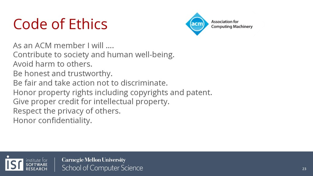 Code of Ethics As an ACM member I will .... Con...